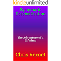Systematic Desensitization: The Adventure of a Lifetime (English Edition)