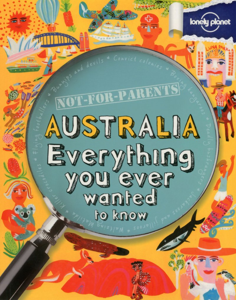 Lonely Planet Not-For-Parents Australia (Lonely Planet Kids)