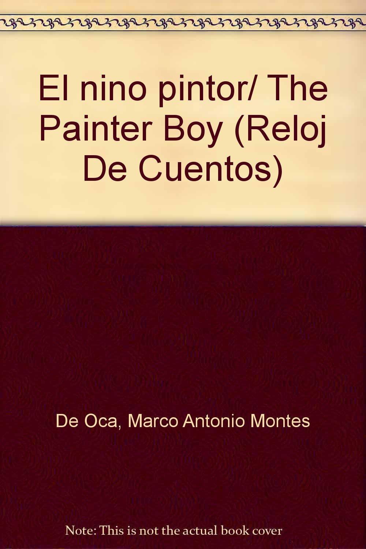 El nino pintor/ The Painter Boy (Reloj De Cuentos) Paperback – October 1, 1982