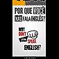 Por que você não fala inglês?