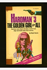 Hardman #3: The Golden Girl & All Mass Market Paperback