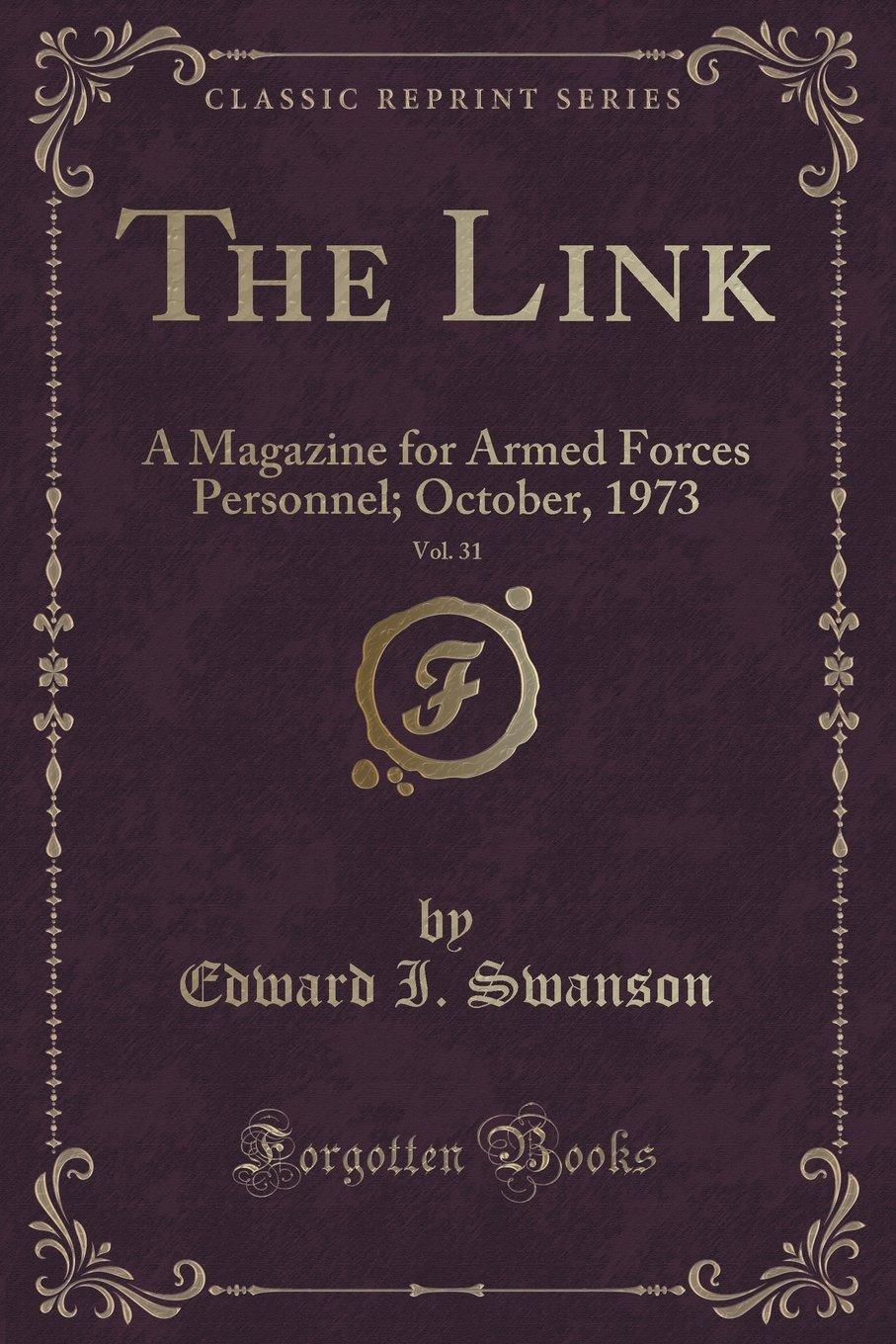 The Link, Vol. 31: A Magazine for Armed Forces Personnel; October, 1973 (Classic Reprint) PDF