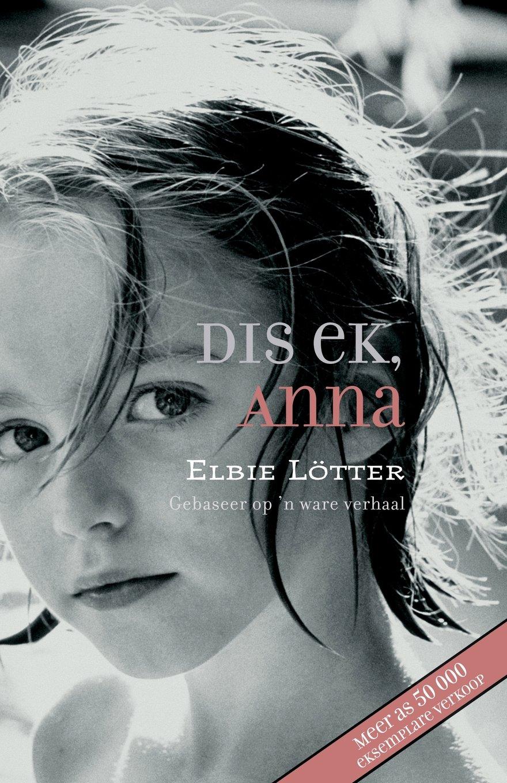 Dis ek, Anna (Afrikaans Edition): Elbie Lötter, Anchien Troskie: 9780624042266: Amazon.com: Books