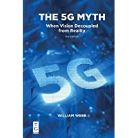 The 5G Myth: When Vision Decoupled from Reality