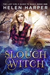 Slouch Witch (The Lazy Girl's Guide To Magic Book 1) Kindle Edition