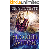 Slouch Witch (The Lazy Girl's Guide To Magic Book 1) (English Edition)
