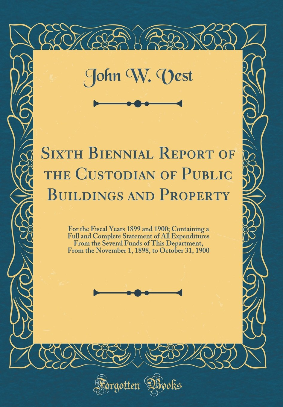 Sixth Biennial Report of the Custodian of Public Buildings and Property: For the Fiscal Years 1899 and 1900; Containing a Full and Complete Statement ... from the November 1, 1898, to October 31, pdf