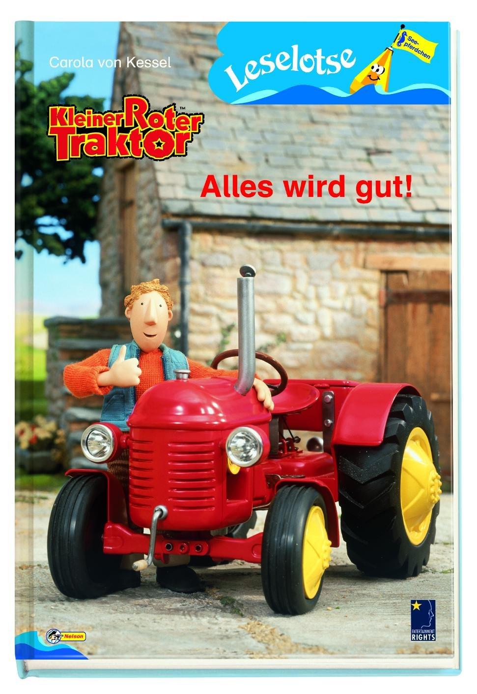 Kleiner Roter Traktor - Alles wird gut!: Leselotse - Lesestufe Seepferdchen