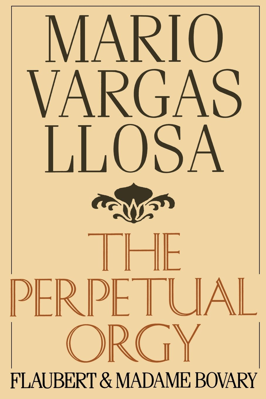 com the perpetual orgy flaubert and madame bovary com the perpetual orgy flaubert and madame bovary 9780374520625 mario vargas llosa helen lane books