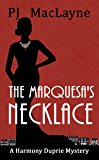 The Marquesa's Necklace (Harmony Duprie Mysteries Book 1)