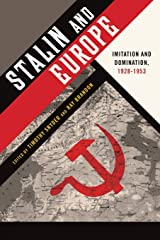 Stalin and Europe: Imitation And Domination, 1928-1953 Paperback