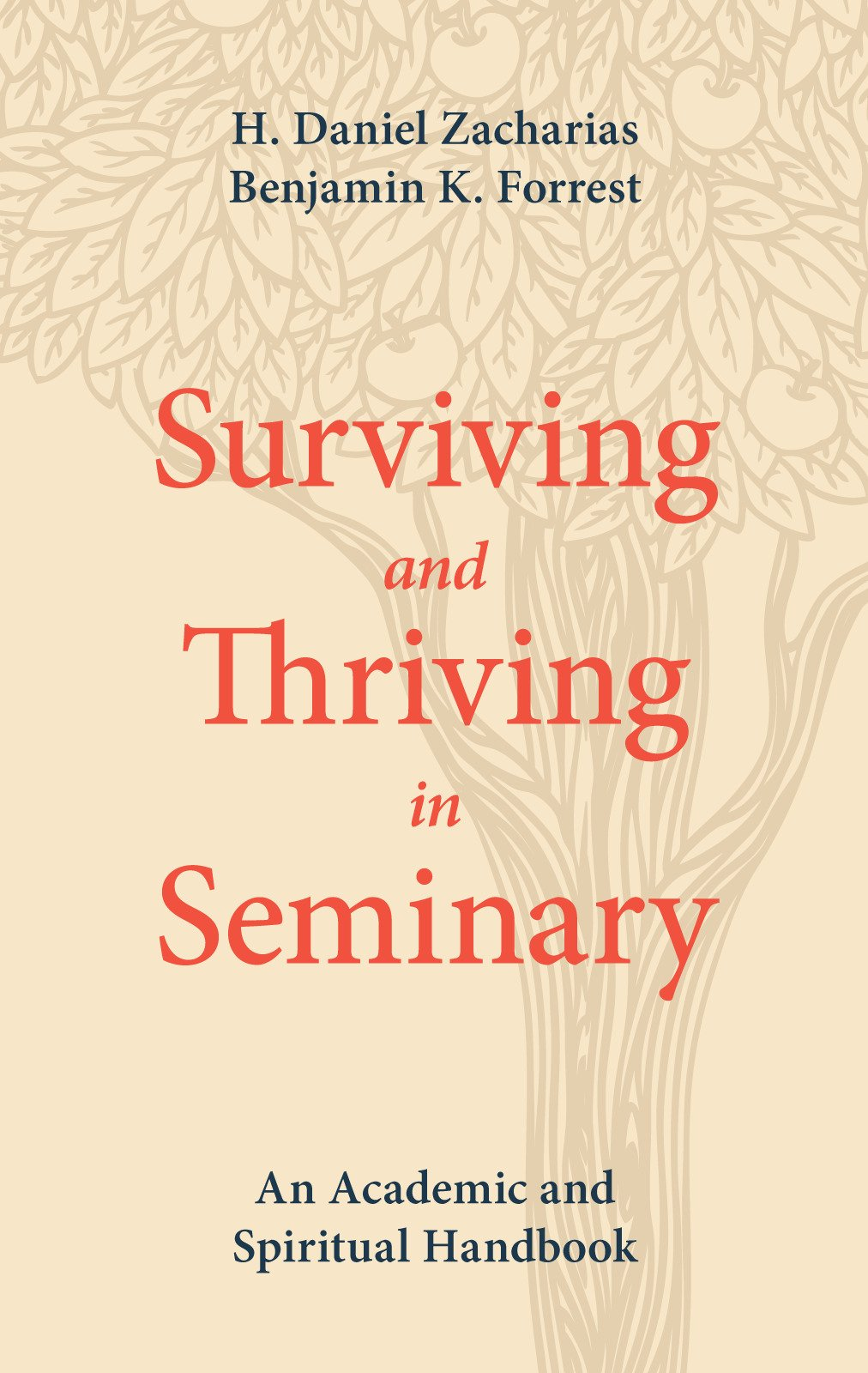 Surviving And Thriving In Seminary: An Academic And Spiritual Handbook: H  Daniel Zacharias, Benjamin K Forrest: 9781577997788: Amazon: Books