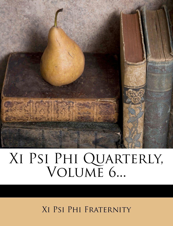Read Online Xi Psi Phi Quarterly, Volume 6... pdf epub