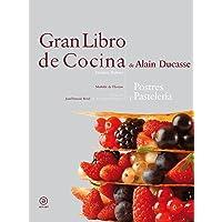 Gran libro de cocina de Alain Ducasse: Postres