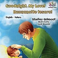Goodnight, My Love! Buonanotte tesoro! (Bilingual Italian Children's Book) (English Italian Bilingual Collection)
