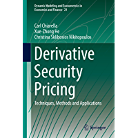 Derivative Security Pricing: Techniques, Methods and Applications (Dynamic Modeling and Econometrics in Economics and…