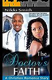 The Doctor's Faith: A Christian Romance Story