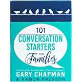101 Conversation Starters for Families by Gary Chapman and Ramon Presson