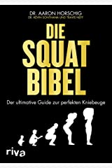 Die Squat-Bibel: Der ultimative Guide zur perfekten Kniebeuge (German Edition) Kindle Edition