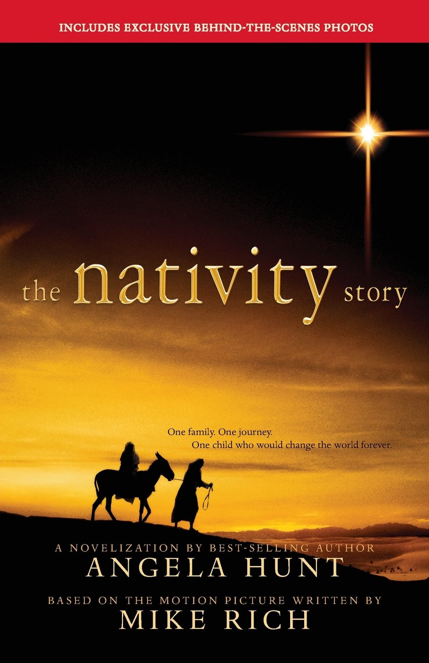 The Nativity Story - A Novel: Angela Hunt, Mike Rich: 9781414314624:  Amazon.com: Books