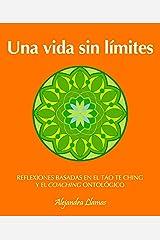 Una vida sin límites: Reflexiones basadas en el Tao Te Ching y el coaching ontológico Pasta blanda