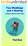 Two Weddings and a Naming (Rags to Riches Book 5)