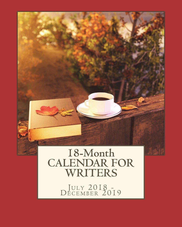 Read Online 18-Month Calendar For Writers: July 2018-December 2019 pdf
