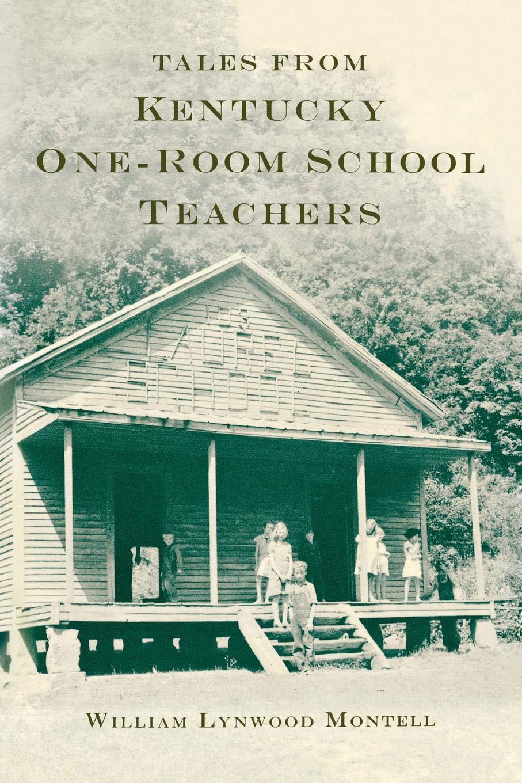 Read Online Tales from Kentucky One-Room School Teachers pdf epub