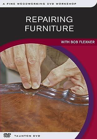 Repairing Furniture: With Bob Flexner