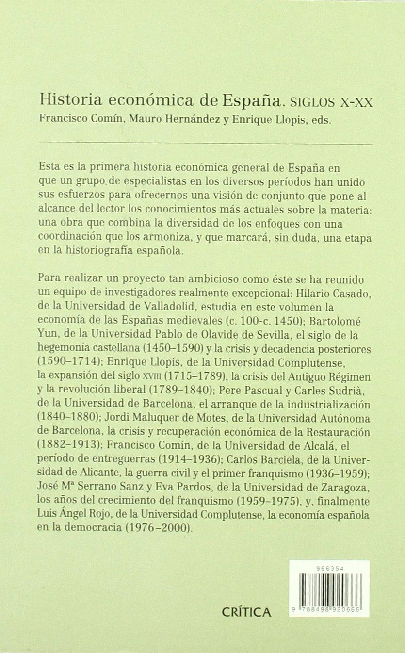 Historia económica de España, siglos X-XX Crítica/Historia del Mundo Moderno: Amazon.es: Llopis, Enrique, Comín, Francisco, Hernández, Mauro: Libros