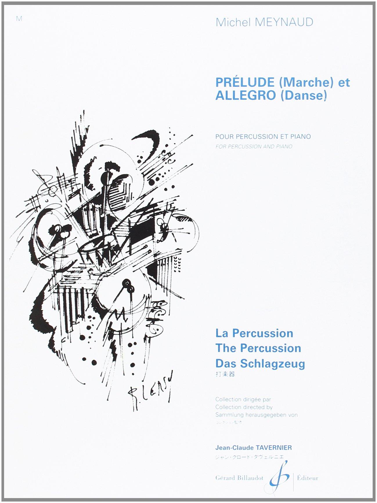 Prelude (Marche) et Allegro (Danse) Broché – 1 janvier 2000 Meynaud Michel Billaudot B003JYOKAK