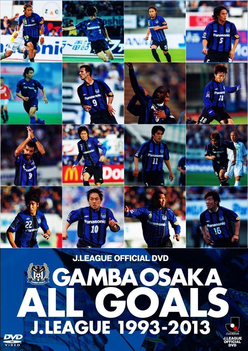 Amazon Co Jp Gamba Osaka All Goals J League1993 2013 Dvd Dvd