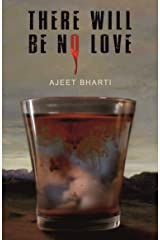 There Will Be No Love: A collection of short stories Kindle Edition