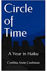 Circle of Time : A Year in Haiku Kindle Edition