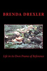 Life in its Own Frame of Reference Kindle Edition