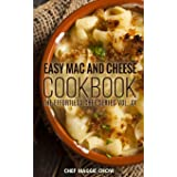 Easy Mac and Cheese Cookbook (The Effortless Chef Series) (Volume 20)