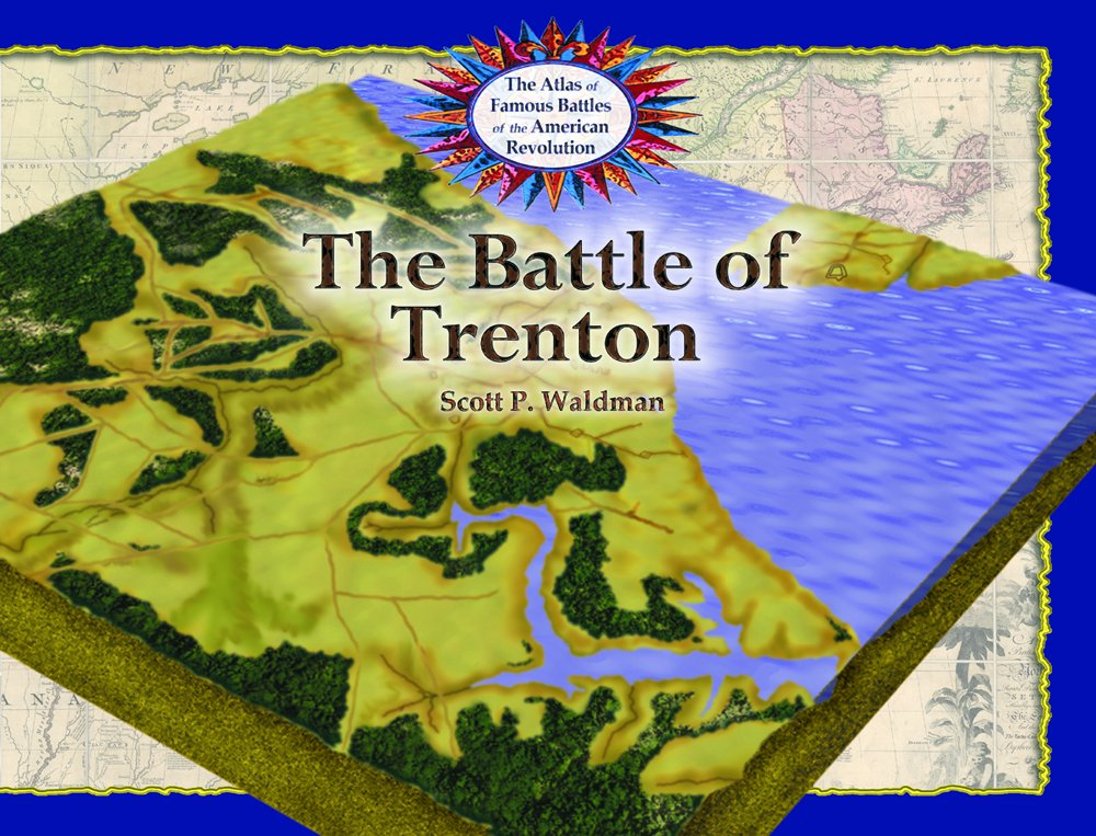 Download The Battle of Trenton (The Atlas of Famous Battles of the American Revolution) PDF