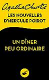 Un dîner peu ordinaire : Les nouvelles d'Hercule Poirot (Masque Christie) (French Edition)