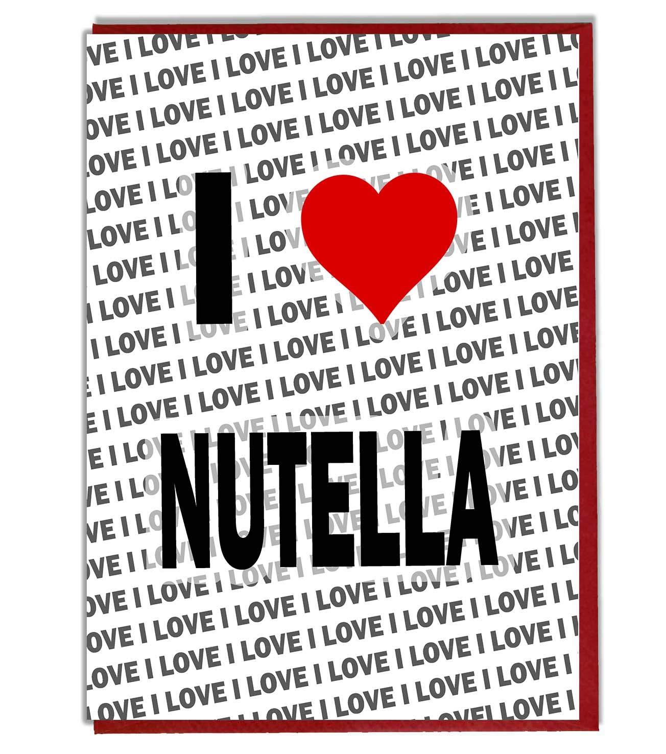 Ami Homme Carte danniversaire I Love Nutella Fr/ère Son Femme Femme Fille Sister Mari Carte danniversaire