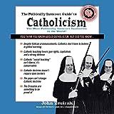 The Politically Incorrect Guide to Catholicism (Politically Incorrect Guides (Audio))