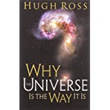 Why the Universe Is the Way It Is (Reasons to Believe)