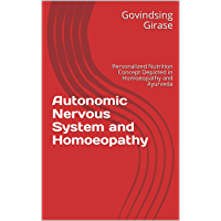 Autonomic Nervous System and Homoeopathy: Personalized Nutrition Concept Depicted in Homoeopathy and Ayurveda (Persoalized Nutrition Book 1) (English Edition)