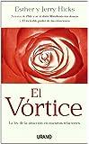 El vórtice: La ley de la atracción en nuestras relaciones (Crecimiento personal)