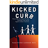 Kicked to the Curb: Where policy has failed our most vulnerable youth and the fight for a better tomorrow