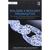 Building a Resilient Organisation: The Design of Risk-Based Reasoning Chains in Large Distributed Systems