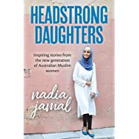 Headstrong Daughters: Inspiring stories from the new generation of Australian Muslim women