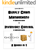 Supply Chain Management in Manufacturing + Inventory Control in Manufacturing: 2 Books in 1 (English Edition)