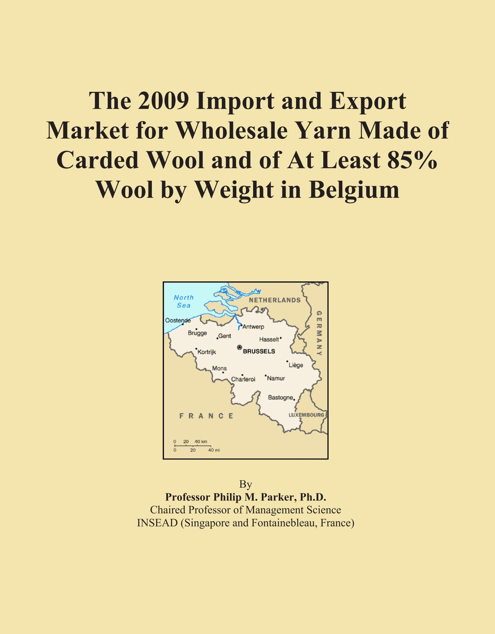 Download The 2009 Import and Export Market for Wholesale Yarn Made of Carded Wool and of At Least 85% Wool by Weight in Belgium pdf epub