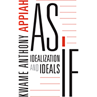 As If: Idealization and Ideals (English Edition)