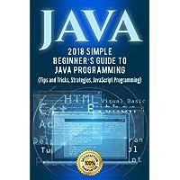 Java: Simple Beginner's Guide to Java Programming (Tips and Tricks and Strategies of Java Programming)